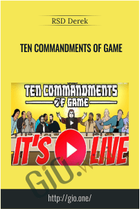 Ten Commandments of Game – RSD Derek