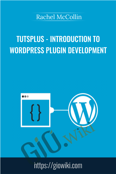 TutsPlus - Introduction to WordPress Plugin Development - Rachel McCollin