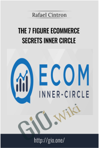 The 7 Figure Ecommerce Secrets Inner Circle – Rafael Cintron