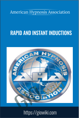 American Hypnosis Association - Rapid and Instant Inductions