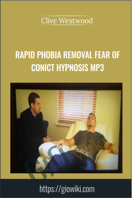 Rapid phobia removal Fear of Conict Hypnosis Mp3 - Clive Westwood