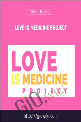 Love Is Medicine Project - Razi Berry