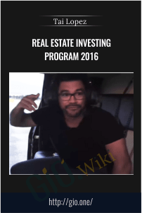 Real Estate Investing Program 2016 – Tai Lopez