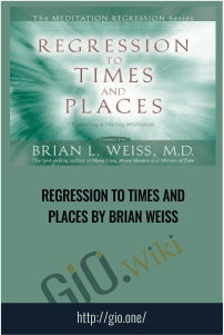 Regression to Times and Places by Brian Weiss