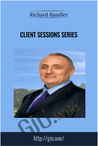 Client Sessions Series – Richard Bandler