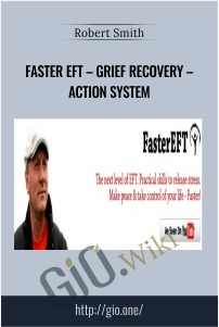 Faster EFT – Grief Recovery – Action System – Robert Smith