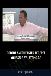 Robert Smith Faster EFT Free Yourself By Letting Go