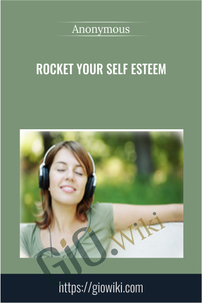 Rocket Your Self Esteem