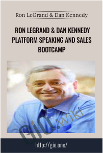 Ron LeGrand & Dan Kennedy Platform Speaking and Sales Bootcamp