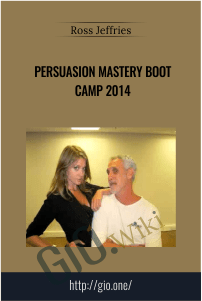 Persuasion Mastery Boot Camp 2014 – Ross Jeffries