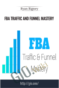 FBA Traffic and Funnel Mastery – Ryan Rigney