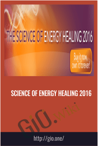 Science of Energy Healing 2016