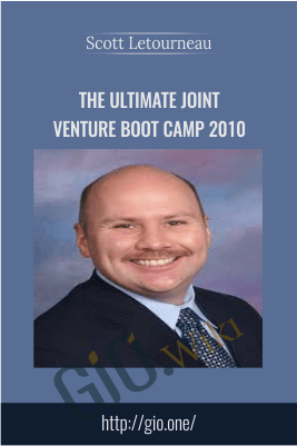 The Ultimate Joint Venture Boot Camp 2010 – Scott Letourneau