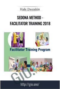 Sedona Method - Facilitator Training 2018 - Hale Dwoskin
