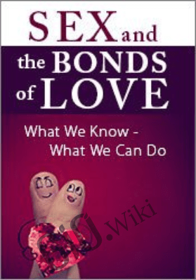 Sex and the Bonds of Love: What We Know - What We Can Do, with Dr. Sue Johnson - Susan Johnson