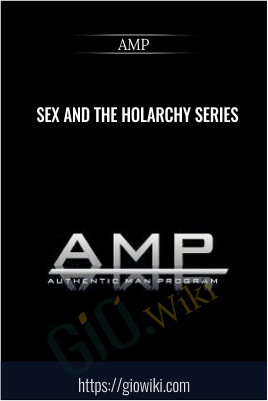 Sex and the Holarchy Series - AMP