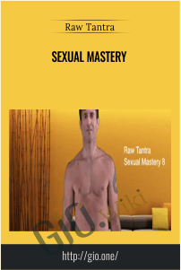 Sexual Mastery – Raw Tantra