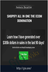 Shopify All in One The Ecom Domination – James Beattie