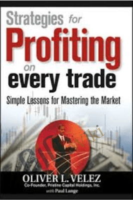 strategies for Profiting on Every Trade: Simple Lessons for Mastering the Market