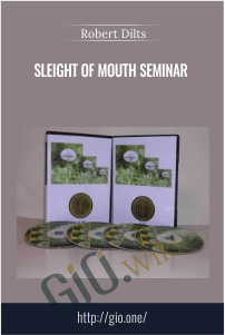 Sleight of Mouth Seminar - Robert Dilts