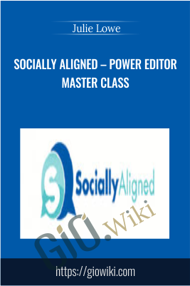 Socially Aligned – Power Editor Master Class – Julie Lowe
