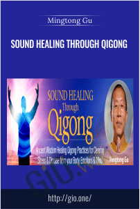 Sound Healing Through Qigong – Mingtong Gu