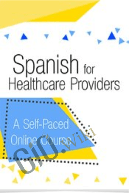 Spanish for Healthcare Providers: A self-paced online course - Tracey Long