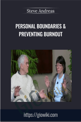 Personal Boundaries & Preventing Burnout - Steve Andreas