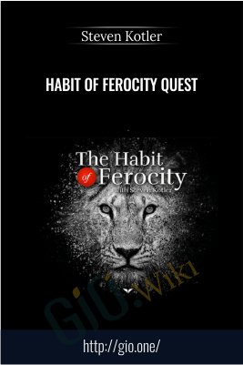 Habit Of Ferocity Quest – Steven Kotler