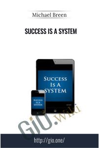 Success Is A System – Michael Breen