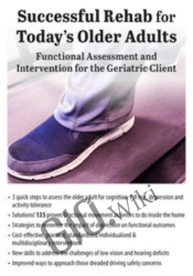 Successful Rehab for Today's Older Adults: Functional Assessment and Intervention for the Geriatric Client - Susan Blair