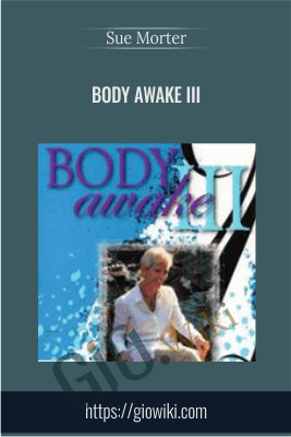 Body Awake III - Sue Morter