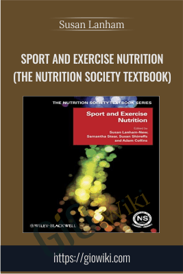 Sport and Exercise Nutrition (The Nutrition Society Textbook) - Mac-...Susan Lanham