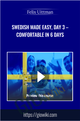 Swedish Made Easy, Day 3 – Comfortable in 6 days - Felix Uittman
