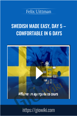 Swedish Made Easy, Day 5 – Comfortable in 6 days - Felix Uittman