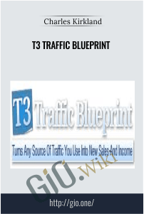 T3 Traffic Blueprint – Charles Kirkland