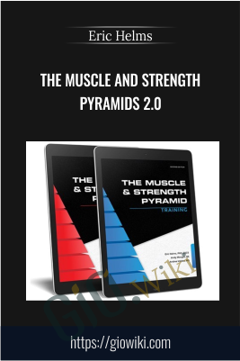 The Muscle And Strength  Pyramids 2.0 - Eric Helms