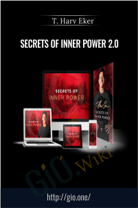 Secrets of Inner Power 2.0 - T. Harv Eker