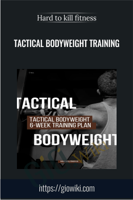 Tactical Bodyweight Training - Hard To Kill Fitness