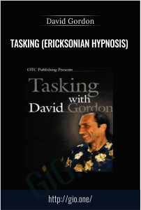 Tasking (Ericksonian Hypnosis) – David Gordon