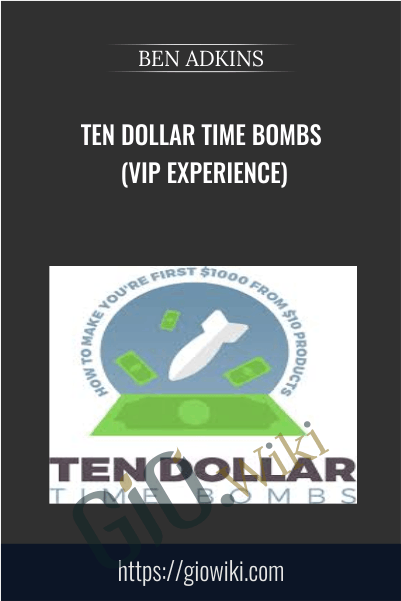 Ten Dollar Time Bombs (VIP Experience) - BEN ADKINS