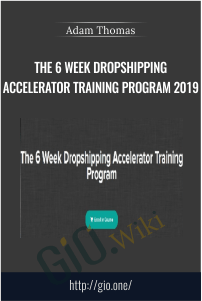 The 6 Week Dropshipping Accelerator Training Program 2019 – Adam Thomas