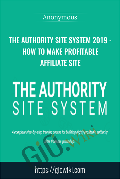 The Authority Site System 2019 - How to make profitable affiliate site