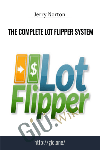 The Complete Lot Flipper System – Jerry Norton
