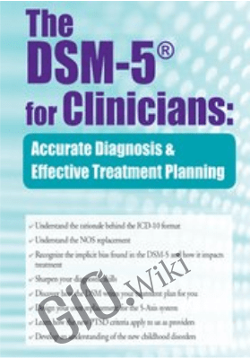 The DSM-5® for Clinicians: Accurate Diagnosis and Effective Treatment Planning - Brooks W. Baer