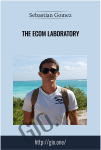 The Ecom Laboratory – Sebastian Gomez