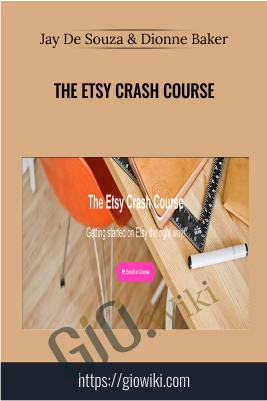 The Etsy Crash Course - Jay De Souza & Dionne Baker