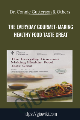 The Everyday Gourmet: Making Healthy Food Taste Great - Dr. Connie Gutterson & Chef Bill Briwa