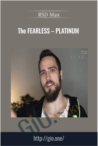 The FEARLESS – PLATINUM – RSD Max