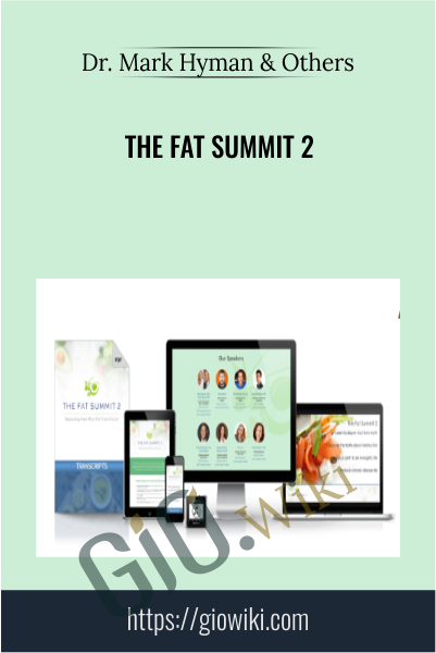 The Fat Summit 2 - Dr. Mark Hyman & Others